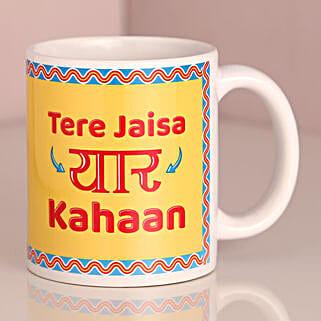 Tere Jaisa Yaar Kahaan Mug: Same Day Gifts Delivery
